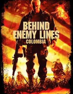 Behind Enemy Lines: Colombia (2009) ถล่มยุทธการโคลอมเบีย