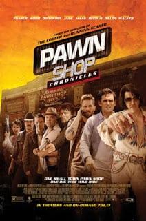 Pawn Shop Chronicles (2013) มหกรรมปล้นเดือด เลือดแค้นกระฉูด