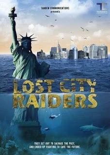 Lost City Raiders (2008) ล่าขุมทรัพย์วันสิ้นโลก