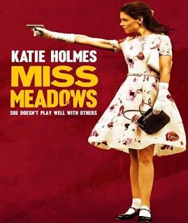 Miss Meadows (2014) มิส เมโดวส์ นางไม่ได้มา(ยิง)เล่นๆ [Soundtrack บรรยายไทย]