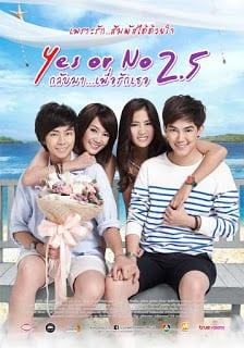 Yes or No 2.5 (2015) กลับมา เพื่อรักเธอ ภาค 3
