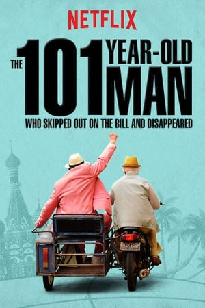 The 101-Year-Old Man Who Skipped Out on the Bill and Disappeared (2016) ชายอายุ 101 ที่ไม่ยอมจ่ายบิลและทำหายไป (ซับไทย)