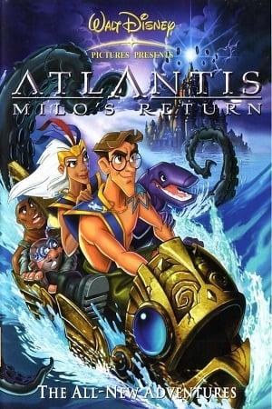 Atlantis: Milo's Return (2003) การกลับมาของไมโล: แอตแลนติ