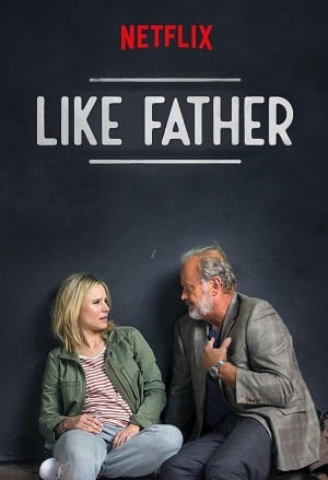 Like Father (2018) ลูกสาวพ่อ (ซับไทย)