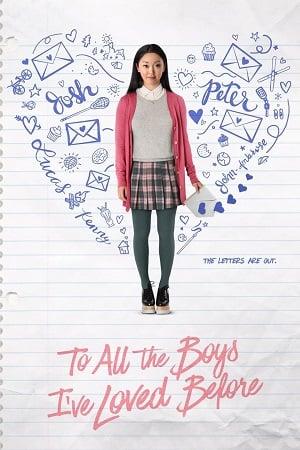 To All the Boys I ve Loved Before (2018) แด่ชายทุกคนที่ฉันเคยรัก