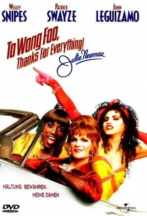 To Wong Foo Thanks for Everything, Julie Newmar (1995) สามแต๋ว เฮอะ! ใครว่าไม้ประดับ