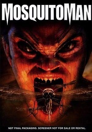 Mosquito Man (2005) มนุษย์ยุงสยองพันธุ์ผสม