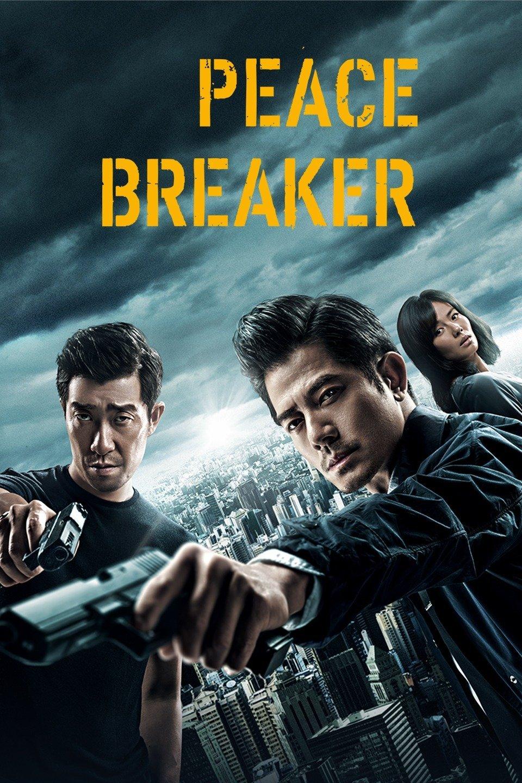 ผลการค้นหารูปภาพสำหรับ Peace Breaker (2017) : หักเหลี่ยมโหดตำรวจโคตรระห่ำ