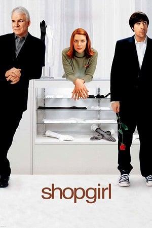 Shopgirl (2005) ช็อปเกิร์ล ช็อปรักหัวใจ รวนเร