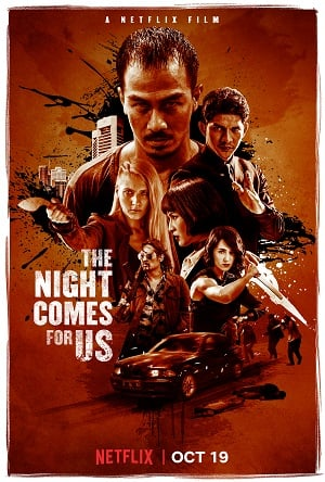 The Night Comes for Us (2018) ค่ำคืนแห่งการไล่ล่า (Netflix ซับไทย)