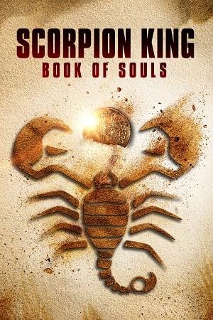The Scorpion King 5 Book of Souls (2018) เดอะ สกอร์เปี้ยน คิง 5 ศึกชิงคัมภีร์วิญญาณ
