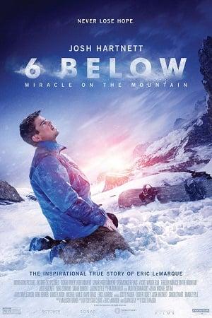 6 Below: Miracle on the Mountain (2017) 6 วิธี กับปาฏิหาริย์บนภูเขา