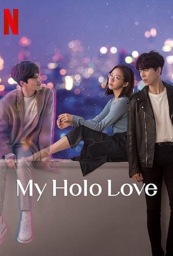 My Holo Love | Netflix (2020) วุ่นรักโฮโลแกรม EP.1-EP.12 จบ พากย์ไทย