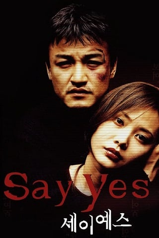 Say Yes (2001) พูดว่าใช่