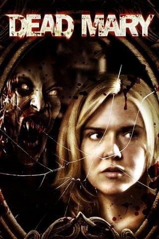 Dead Mary (2007) แฝงร่างวิญญาณสยอง