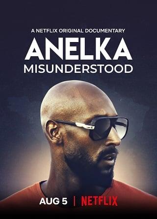 Anelka: Misunderstood | Netflix (2020) อเนลก้า รู้จักตัวจริง