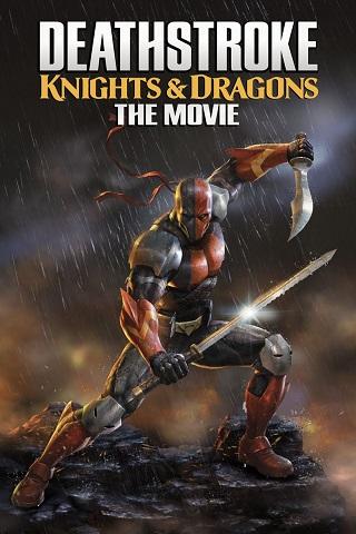 Deathstroke Knights & Dragons The Movie (2020) อัศวินเดธสโตรก และ มังกร เดอะมูฟวี่