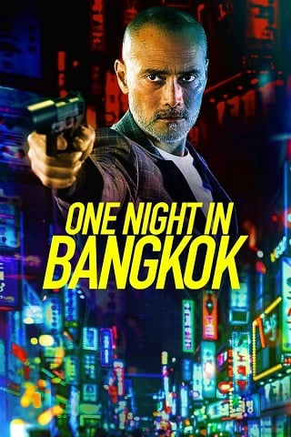 One Night in Bangkok (2020) คืนนึงในกรุงเทพ