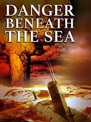 Danger Beneath the Sea (2001) มหาวินาศใต้ทะเลลึก