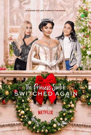 The Princess Switch: Switched Again | Netflix (2020) เดอะ พริ้นเซส สวิตช์ สลับแล้วสลับอีก