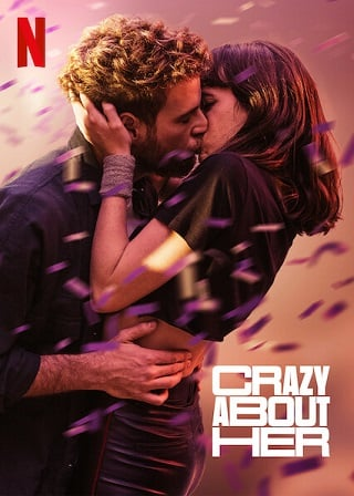 Crazy About Her | Netflix (2021) บ้า… ก็บ้ารัก