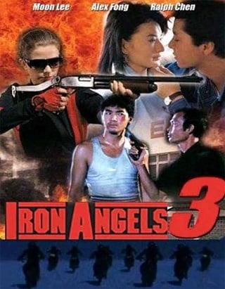 Angel III (Iron Angels 3) (Tin si hang dung III Moh lui mut yat) (1989) เชือด เชือดนิ่มนิ่ม 3