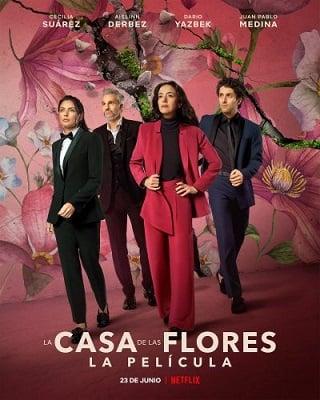 The House of Flowers: The Movie   Netflix (2021) บ้านดอกไม้ เดอะ มูฟวี่
