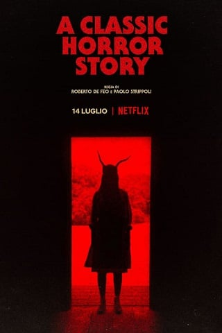 A Classic Horror Story   Netflix (2021) สร้างหนังสั่งตาย