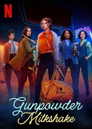 Gunpowder Milkshake   Netflix (2021)