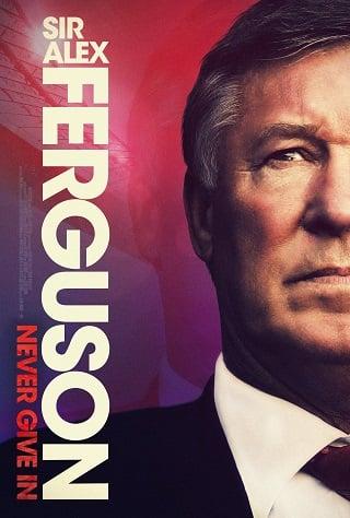 Sir Alex Ferguson: Never Give In (2021) เซอร์อเล็กซ์ เฟอร์กูสัน: ไม่มีวันแพ้