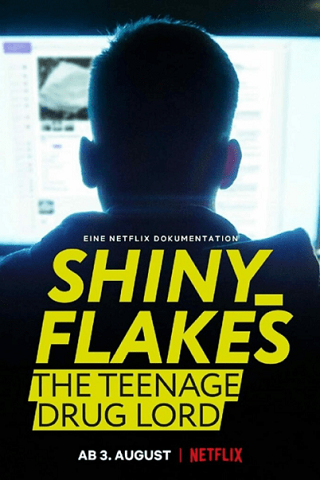 Shiny_Flakes: The Teenage Drug Lord | Netflix (2021) ชายนี่ เฟลคส์: เจ้าพ่อยาวัยรุ่น