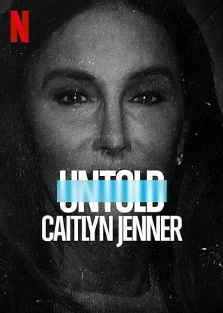 Untold: Caitlyn Jenner   Netflix (2021) เคทลิน เจนเนอร์