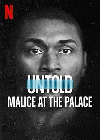 Untold: Malice at the Palace | Netflix (2021) ตะลุมบอนที่เดอะ พาเลซ